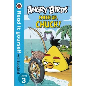 Angry Birds: Cheer Up, Chuck! Read it yourself. Level 3.