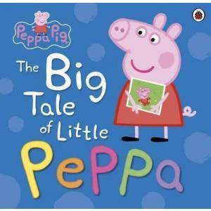 Peppa Pig: The Big Tale of Little Peppa.