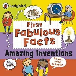 Amazing Inventions. First Fabulous Facts. Gifford, Clive