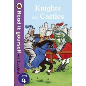 Read It Yourself with Ladybird Level 4: Knights and Castles