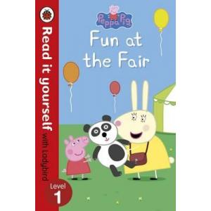 Peppa Pig: Fun at the Fair. Read it Yourself with Ladybird. Level 1