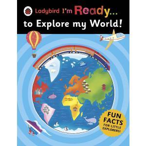 Ladybird I'm Ready... to Explore My World!