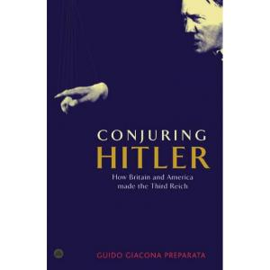 Conjuring Hitler. How Britain and America Made the Third Reich