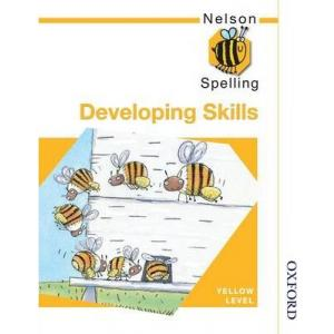 Nelson Spelling: Developing Skills. Yellow Level