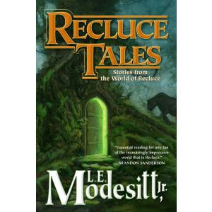 Recluce Tales. Stories from the World of Recluce
