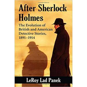 After Sherlock Holmes: The Evolution of British and American Detective Stories, 1891-1914.