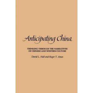 Anticipating China : Thinking through the Narratives of Chinese and Western Culture