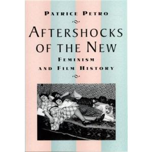 Aftershocks of the New. Feminism and Film History