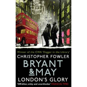 Bryant and May - London's Glory