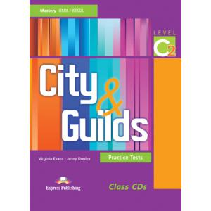 City and Guilds. Practice Tests. C2. Mastery IESOL/ISESOL. Class Audio CDs
