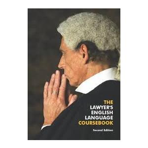 The Lawyer's English Language Coursebook. Second Edition