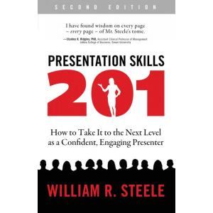 Presentation Skills 201 : How to Take It to the Next Level as a Confident, Engaging Presenter