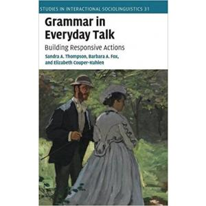 Grammar in Everyday Talk. Building Responsive Actions