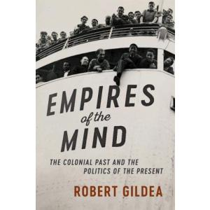 Empires of the Mind. The Colonial Past and the Politics of the Present