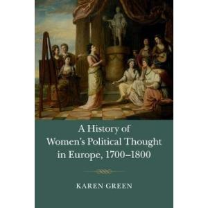 A History of Women's Political Thought in Europe. 1700-1800