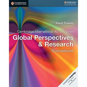 Cambridge International AS & A Level Global Perspectives & Research. Coursebook