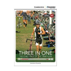 Three in One: The Challenge of the Triathlon. Cambridge Discovery Education Interactive Readers (z kodem)