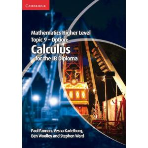 Mathematics Higher Level for the IB Diploma. Option Topic 9 Calculus