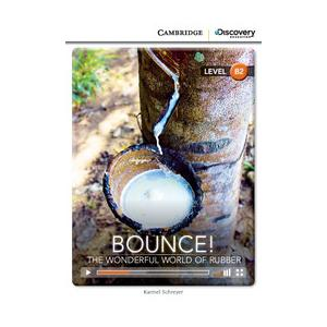 Bounce! The Wonderful World of Rubber. Cambridge Discovery Education Interactive Readers (z kodem)