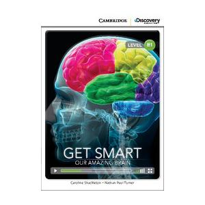 Get Smart: Our Amazing Brain. Cambridge Discovery Education Interactive Readers (z kodem)