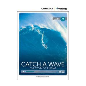 Catch a Wave: The Story of Surfing. Cambridge Discovery Education Interactive Readers (z kodem)