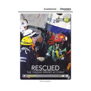 Rescued: The Chilean Mining Accident. Cambridge Discovery Education Interactive Readers (z kodem)