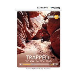 Trapped! The Aron Ralston Story. Cambridge Discovery Education Interactive Readers (z kodem)