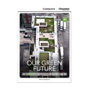 Our Green Future. Cambridge Discovery Education Interactive Readers (z kodem)