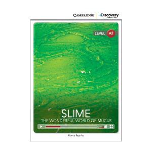 Slime: The Wonderful World of Mucus. Cambridge Discovery Education Interactive Readers (z kodem)