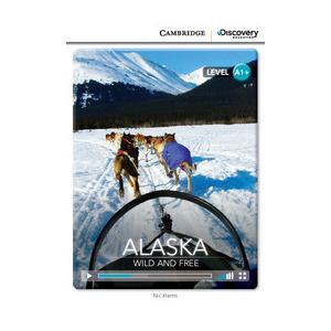 Alaska: Wild and Free. Cambridge Discovery Education Interactive Readers (z kodem)