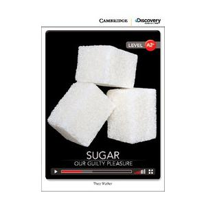 Sugar: Our Guilty Pleasure. Cambridge Discovery Education Interactive Readers (z kodem)