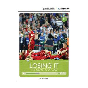 Losing It: The Meaning of Loss. Cambridge Discovery Education Interactive Readers (z kodem)