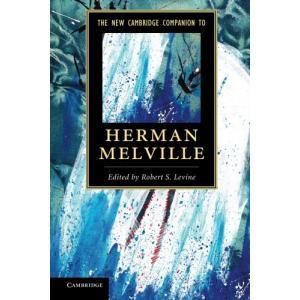 The New Cambridge Companion to Herman Melville