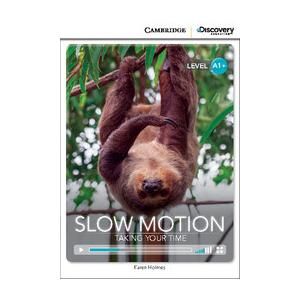Slow Motion: Taking Your Time. Cambridge Discovery Education Interactive Readers (z kodem)