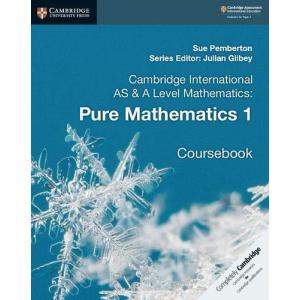 Cambridge International AS & A Level Mathematics: Pure Mathematics 1 Coursebook