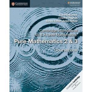 Cambridge International AS & A Level Mathematics. Pure Mathematics 2 & 3. Coursebook