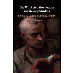 The Work and the Reader in Literary Studies : Scholarly Editing and Book History