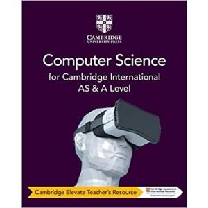 Cambridge International AS & A Level Computer Science. Cambridge Elevate Teacher's Resource
