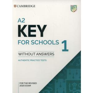 Cambridge A2. Key for Schools 1. Książka bez Klucza. Authentic Practice Tests