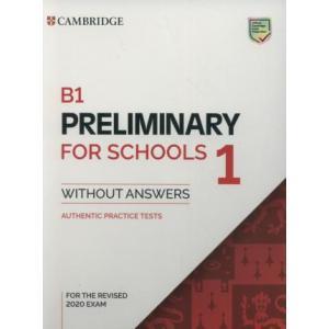 Cambridge B1. Preliminary for Schools 1. Książka bez Klucza. Authentic Practice Tests
