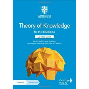 Theory of Knowledge for the IB Diploma. 3rd edition. Course Guide + Digital Access