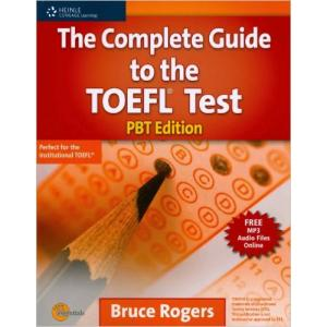 The Complete Guide to TOEFL Test. PBT Edition