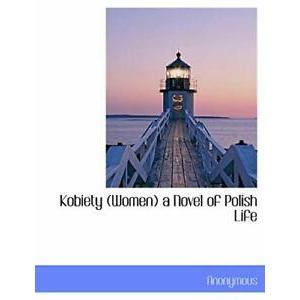 Kobiety (Women) a Novel of Polish Life