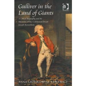 Gulliver in the Land of Giants: A Critical Biography and the Memoirs of the Celebrated Dwarf Joseph