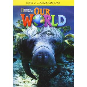 Our World 2. Classroom DVD