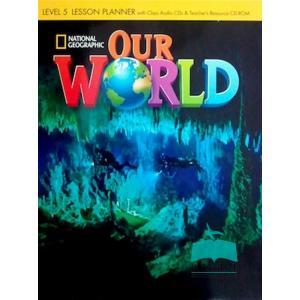 Our World 5. Lesson Planner + Audio CD + Teacher's Resource CD-ROM