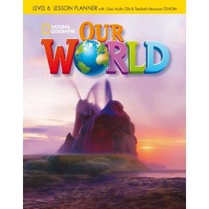 Our World 6. Lesson Planner + Audio CD + Teacher's Resource CD-ROM