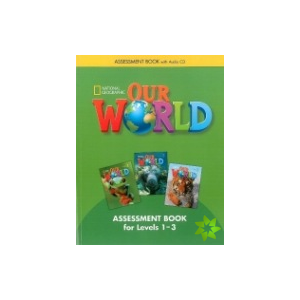 Our World 1-3. Assessment Book + CD