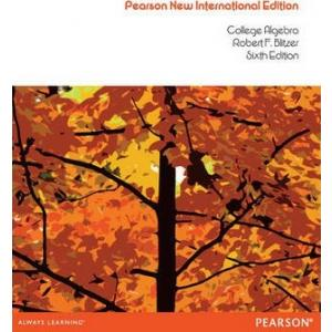 College Algebra: Pearson New International Edition