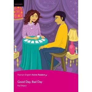 Good Day, Bad Day + MP3. Pearson English Active Readers